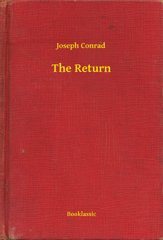 The Return by Joseph Conrad